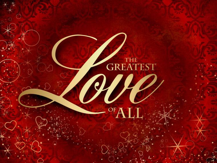 God's love is the greatest - agape' love