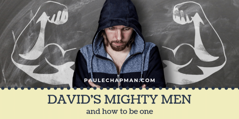 David's Mighty Men & how to be one