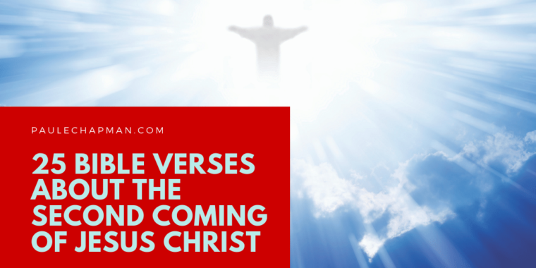 25 Bible Verses About the Second Coming of Christ - Imminent return