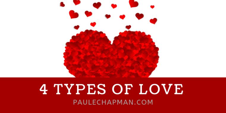 4 TYPES OF LOVE - AGAPE, PHILEO, STORGE, EROS